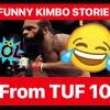 FUNNY KIMBO SLICE STORIES FROM TUF 10
